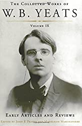 The Collected Works of W.B. Yeats Volume Ix: Early Articles and Reviews: Uncollected Articles and Reviews Written Between 1886 and 1900 by William Butler Yeats (2015-07-18)