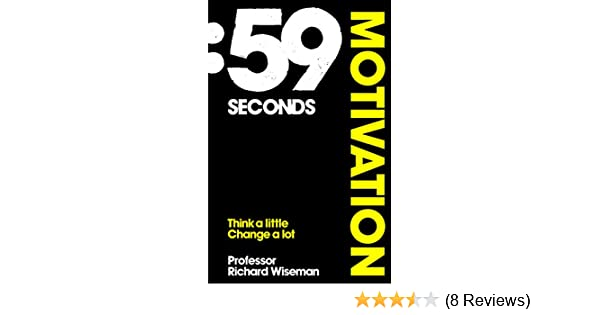 59 seconds motivation how psychology can improve your life in less 59 seconds motivation how psychology can improve your life in less than a minute ebook richard wiseman amazon kindle store fandeluxe Images