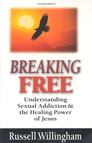 Breaking Free: Understanding Sexual Addiction & the Healing Power of Jesus (Sex And The City Free Online)