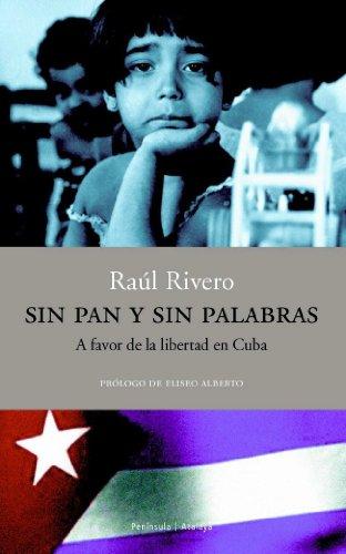 Sin pan y sin palabras.: A favor de la libertad en Cuba (ATALAYA)
