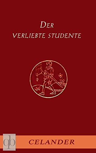 Buchseite und Rezensionen zu 'Der verliebte Studente: Amouröse Abenteuer im barocken Deutschland des beginnenden 18. Jahrhunderts' von Celander