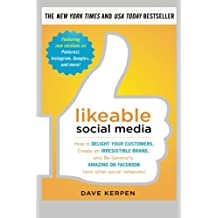 Likeable Social Media: How to Delight Your Customers, Create