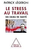 Telecharger Livres Le Stress au travail NE Un enjeu de sante (PDF,EPUB,MOBI) gratuits en Francaise