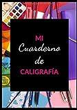 MI CUADERNO DE CALIGRAFÍA: 100 páginas para la práctica   Papel de calidad