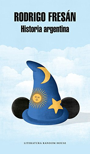 Historia argentina (Literatura Random House) por Rodrigo Fresán