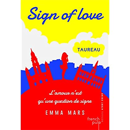 Sign of love - tome 1 Taureau (01)