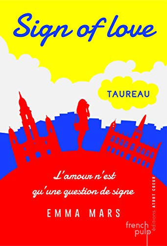 Sign of love - tome 1 Taureau (01) par Emma Mars