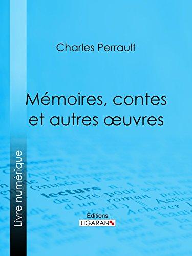 Mémoires, contes et autres oeuvres de Charles Perrault par Charles Perrault