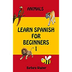 Learn Spanish For Beginners 1: león, tigre, perro, gato : Animals Words For Kids Bilingual English Spanish Edition Vocabulary Learning Book (English Edition)