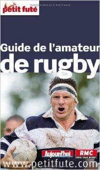 Petit Futé Guide de l'amateur de rugby de Petit Futé ( 28 septembre 2012 ) par Petit Futé