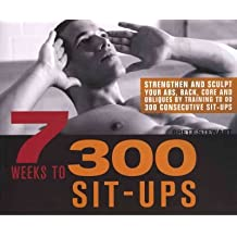 7 Weeks to 200 Sit-ups Strengthen and Sculpt Your Abs, Back, Core and Obliques by Training to Do 200 Consecutive Sit-ups by Stewart, Brett ( Author ) ON Apr-19-2012, Paperback