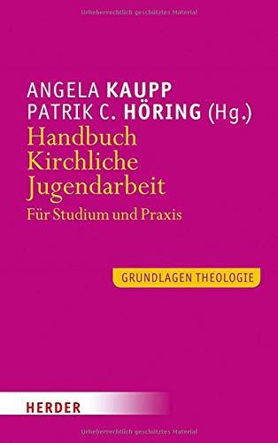 Handbuch Kirchliche Jugendarbeit: Für Studium und Praxis