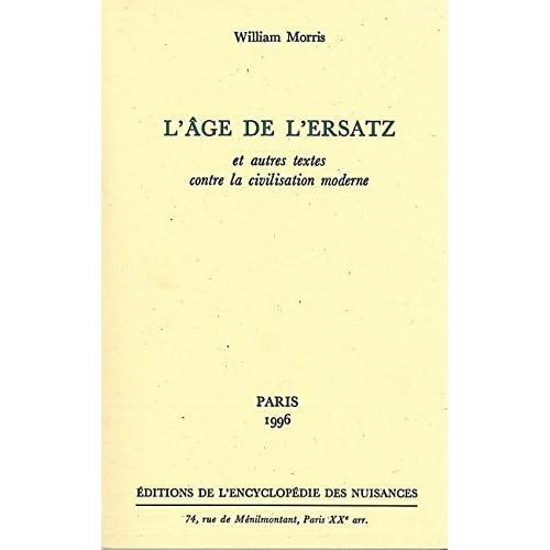 L' Age de l'ersatz et autres textes contre la civilisation moderne