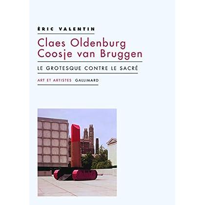 Claes Oldenburg - Coosje van Bruggen: Le grotesque contre le sacré