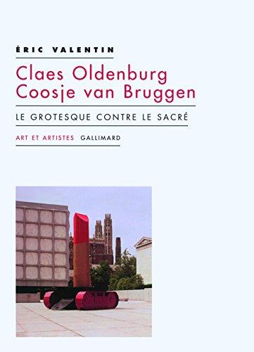 claes-oldenburg-coosje-van-bruggen-le-grotesque-contre-le-sacre