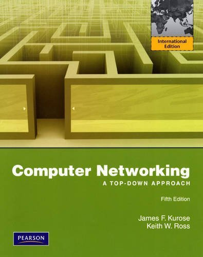 Computer Networking: International Version: A Top-Down Approach by James F. Kurose (2009-03-27)