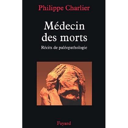 Médecin des morts : Récits de paléopathologie (Nouvelles Etudes Historiques)