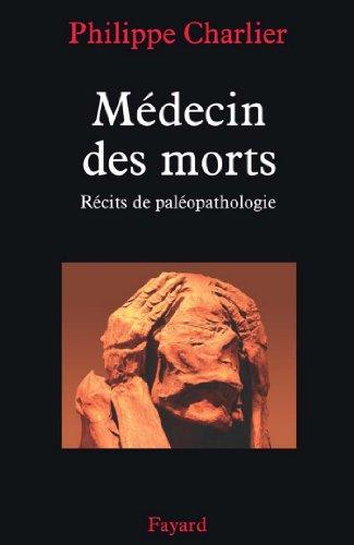 Médecin des morts : Récits de paléopa...