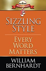 Sizzling Style: Every Word Matters (Red Sneaker Writers Book Series) (Volume 5) by William Bernhardt (2014-04-19)