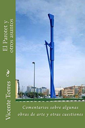 El Parotet y otros asuntos: Comentarios sobre algunas obras de arte y otras cuestiones (Spanish Edition)
