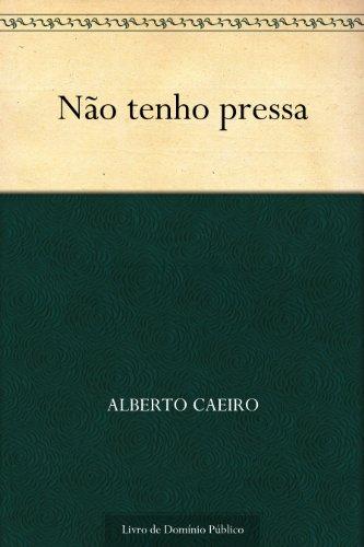 Não tenho pressa (Portuguese Edition)