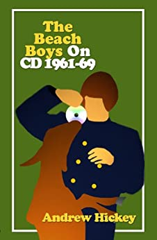 The Beach Boys On CD: Vol 1 - 1961-1969 by [Hickey, Andrew]
