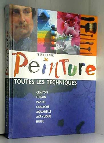 Peinture : Crayon, fusain, pastel, gouache, aquarelle, acrylique, huile
