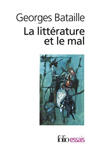 La Littrature et le mal: Emily Bront - Baudelaire - Michelet - Blake - Sade - Proust - Kafka - Genet