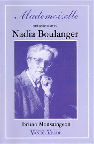 Mademoiselle - entretiens avec Nadia Boulanger