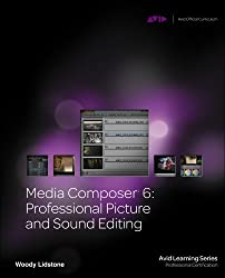 Media Composer 6: Professional Picture and Sound Editing (Avid Learning)