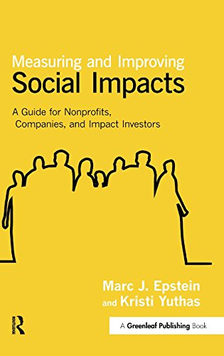 Measuring and Improving Social Impacts: A Guide for Nonprofits, Companies and Impact Investors por Marc J. Epstein
