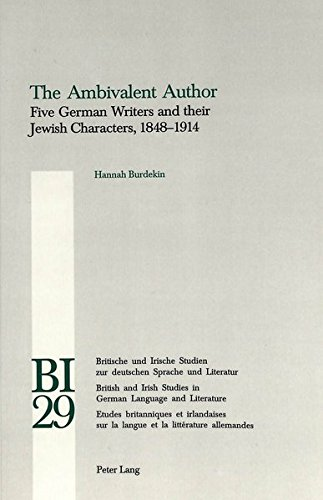 The Ambivalent Author: Five German Writers and their Jewish Characters, 1848-1914 (Britische und...