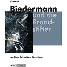 Biedermann und die Brandstifter - Max Frisch: Lehrerheft, Unterrichtsmaterialien, Kopiervorlagen, Interpretation, Unterricht, Lehrer