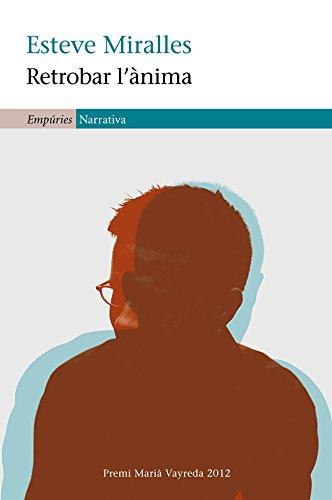 Retrobar l'ànima (EMPURIES NARRATIVA) por Esteve Miralles Torner