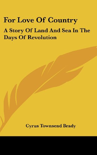 For Love of Country: A Story of Land and Sea in the Days of Revolution