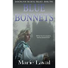 Blue Bonnets: Volume 2 (Dancing for the Devil) by Marie Laval (2016-01-25)