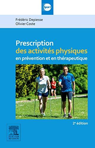 Prescription des activités physiques: en prévention et en thérapeutique par Frédéric Depiesse