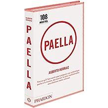 Paella : Tout ce qu'il faut savoir pour préparer une authentique Paella à la maison, des recettes les plus traditionnelles aux créations moins connues