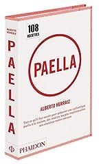 Paella - Tout ce qu'il faut savoir pour préparer une authentique Paella à la maison, des recettes les plus traditionnelles aux créations moins connues de Herraiz Alberto