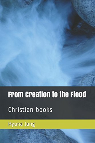 From Creation to the Flood: Christian books (The Cry of Zion) por Hyuna Jang