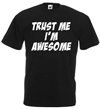 Trust Me I'm Awesome - Men's Novelty T-Shirt (Small, Black)