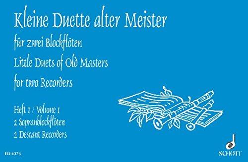 Kleine Duette alter Meister: Band 1. 2 Sopran-Blockflöten. Spielpartitur. (Edition Schott)