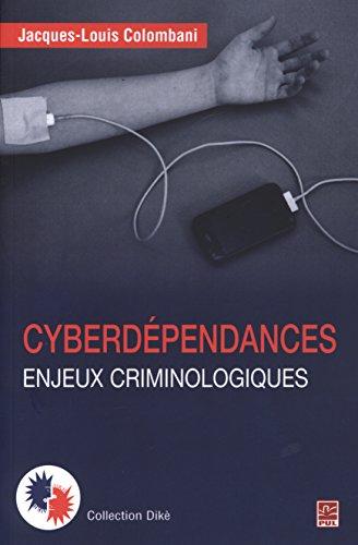 Cyberdépendances : Enjeux criminologiques