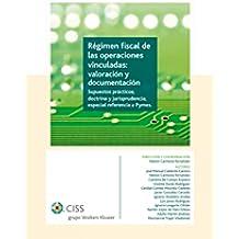 Régimen fiscal de las operaciones vinculadas: valoración y documentación: Supuestos prácticos; doctrina y jurisprudencia actualizada, especial referencia a PYMES