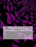 Workplace Risk Assessment Forms Book