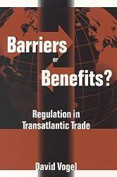 Barriers or Benefits?: Regulation in Transatlantic Trade by David Vogel (1998-02-01)