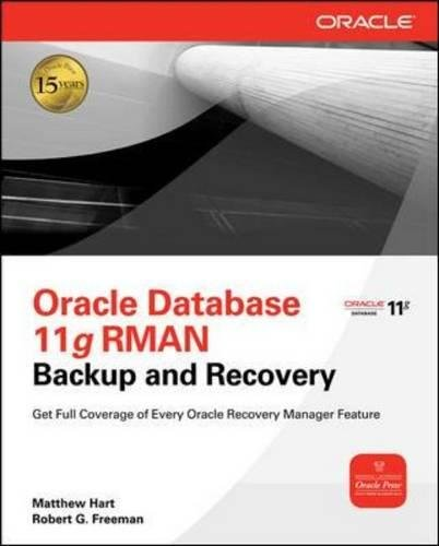 Oracle RMAN 11g Backup and Recovery (Oracle (McGraw-Hill))