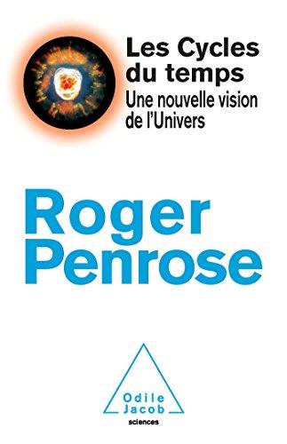 Les Cycles du temps: Une nouvelle vision de l'Univers