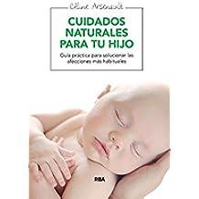 Cuidados naturales para tu hijo (SALUD)