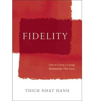 fidelity-how-mindfulness-can-strengthen-and-nurture-our-intimate-relationships-by-thich-nhat-hanh-pu